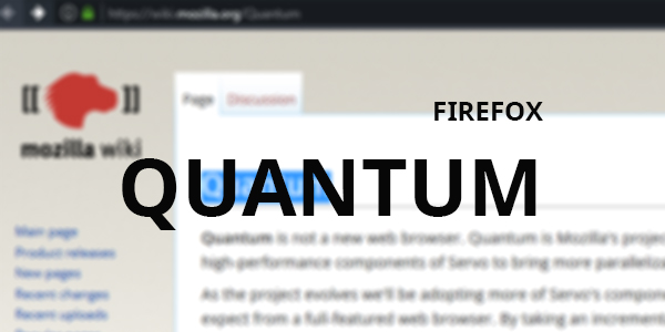 Firefox on steroids: Quantum